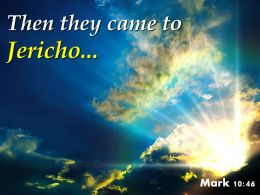Mark 10 46 Then They Came To Jericho Powerpoint Church Sermon