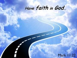 Mark 11 22 Have Faith In God Powerpoint Church Sermon