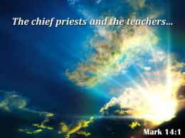 Mark 14 1 The Chief Priests And The Teachers Powerpoint Church Sermon