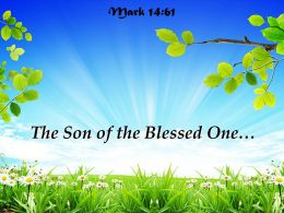 Mark 14 61 The Son of the Blessed One PowerPoint Church Sermon