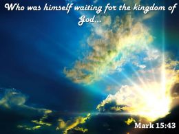 Mark 15 43 Who Was Himself Waiting Powerpoint Church Sermon