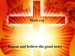Mark 1 15 Repent and believe the good Power PowerPoint Church Sermon