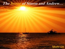 Mark 1 29 The Home Of Simon Powerpoint Church Sermon