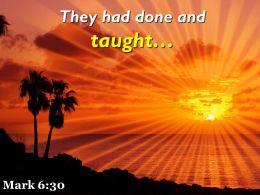 Mark 6 30 They Had Done And Taught Powerpoint Church Sermon