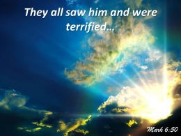Mark 6 50 They All Saw Him And Were Powerpoint Church Sermon