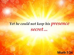 Mark 7 24 He Could Not Keep His Presence Powerpoint Church Sermon