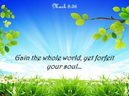 Mark 8 36 The Whole World Yet Forfeit Your Soul Powerpoint Church Sermon