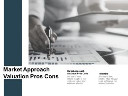 Market Approach Valuation Pros Cons Ppt Powerpoint Presentation Styles Cpb