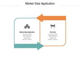 Market Data Application Ppt Powerpoint Presentation Portfolio Format Cpb