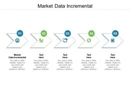 Market Data Incremental Ppt Powerpoint Presentation Model Example File Cpb