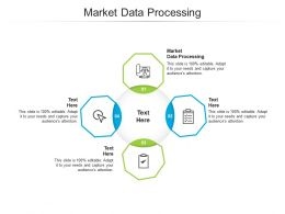 Market Data Processing Ppt Powerpoint Presentation Template Tips Cpb