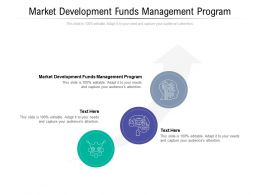 Market Development Funds Management Program Ppt Powerpoint Presentation Show Summary Cpb