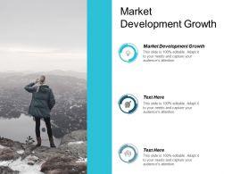 Market Development Growth Ppt Powerpoint Presentation Gallery Example Topics Cpb