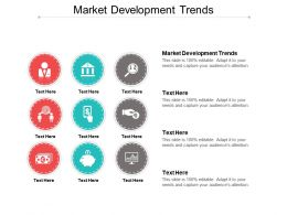 Market Development Trends Ppt Powerpoint Presentation File Topics Cpb