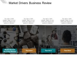 Market Drivers Business Review Ppt Powerpoint Presentation Pictures Slide Download Cpb