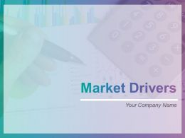 Market Drivers Powerpoint Presentation Slides