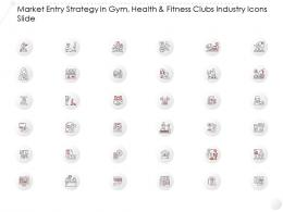 Market Entry Strategy In Gym Health And Fitness Clubs Industry Icons Slide Ppt Slides