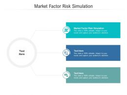 Market Factor Risk Simulation Ppt Powerpoint Presentation Pictures Cpb