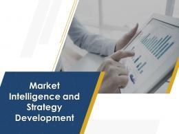 Market Intelligence And Strategy Development Powerpoint Presentation Slides
