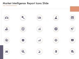 Market Intelligence Report Market Intelligence Report Icons Slide Ppt Powerpoint Presentation File Shapes