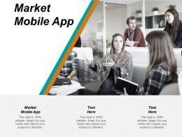 Market Mobile App Ppt Powerpoint Presentation Ideas Designs Cpb