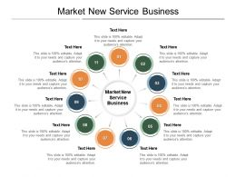 Market New Service Business Ppt Powerpoint Presentation Summary Designs Cpb