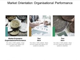 Market Orientation Organisational Performance Ppt Powerpoint Presentation Outline Professional Cpb
