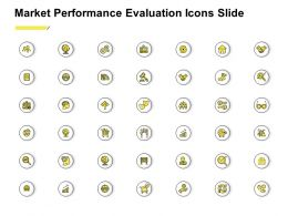 Market Performance Evaluation Icons Slide Ppt Powerpoint Presentation Inspiration Grid