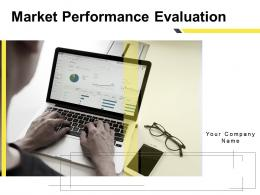 Market Performance Evaluation Powerpoint Presentation Slides