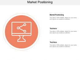 Market Positioning Ppt Powerpoint Presentation Outline Graphics Template Cpb
