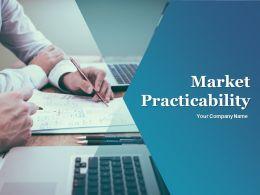 Market Practicability Powerpoint Presentation Slides
