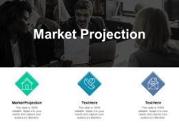 Market Projection Ppt Powerpoint Presentation Ideas Introduction Cpb