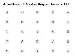 Market Research Services Proposal For Icons Slide Ppt Powerpoint Presentation Summary Maker