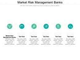 Market Risk Management Banks Ppt Powerpoint Presentation Infographics Layout Cpb