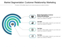 Market Segmentation Customer Relationship Marketing Ppt Powerpoint Presentation File Examples Cpb
