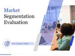 Market Segmentation Evaluation Powerpoint Presentation Slides