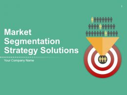 Market Segmentation Strategy Solutions PowerPoint Presentation With Slides