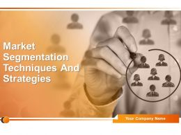Market Segmentation Techniques And Strategies Powerpoint Presentation Slides