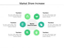 Market Share Increase Ppt Powerpoint Presentation Ideas Vector Cpb