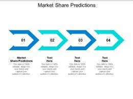 Market Share Predictions Ppt Powerpoint Presentation Ideas Topics Cpb