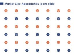 Market Size Approaches Icons Slide Ppt Powerpoint Presentation Ideas