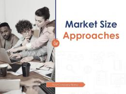 Market Size Approaches Powerpoint Presentation Slides