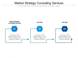 Market Strategy Consulting Services Ppt Powerpoint Presentation Model Mockup Cpb