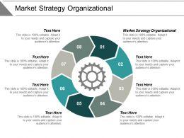 Market Strategy Organizational Ppt Powerpoint Presentation Summary Designs Cpb