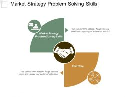 Market Strategy Problem Solving Skills Ppt Powerpoint Presentation Gallery Outfit Cpb