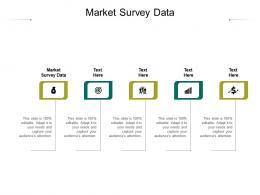 Market Survey Data Ppt Powerpoint Presentation Professional Shapes Cpb