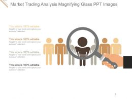 Market Trading Analysis Magnifying Glass Ppt Images