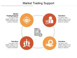 Market Trading Support Ppt Powerpoint Presentation Gallery Infographics Cpb