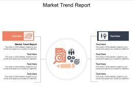 Market Trend Report Ppt Powerpoint Presentation Styles Designs Cpb