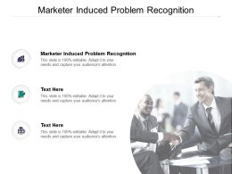 Marketer Induced Problem Recognition Ppt Powerpoint Presentation Gridlines Cpb